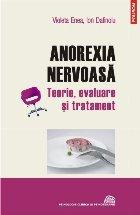 Anorexia nervoasă. Teorie, evaluare și tratament