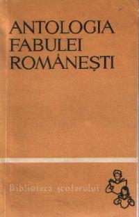 Antologia fabulei romanesti - De la inceputuri pana in zilele noastre