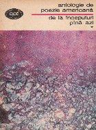 Antologie de poezie americana de la inceputuri pina azi, volumul I