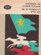 Antologie de poezie bulgara - De la inceputuri pina azi