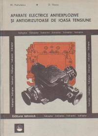 Aparate electrice antiexplozive si antigrizutoase de joasa tensiune - Indreptar pentru alegere, specificare, exploatare, reparare
