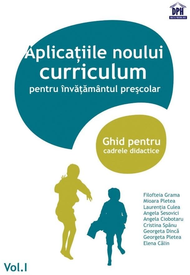 Aplicații ale noului curriculum pentru învățământul preșcolar - Nivel II (5-7 ani) - Vol. I