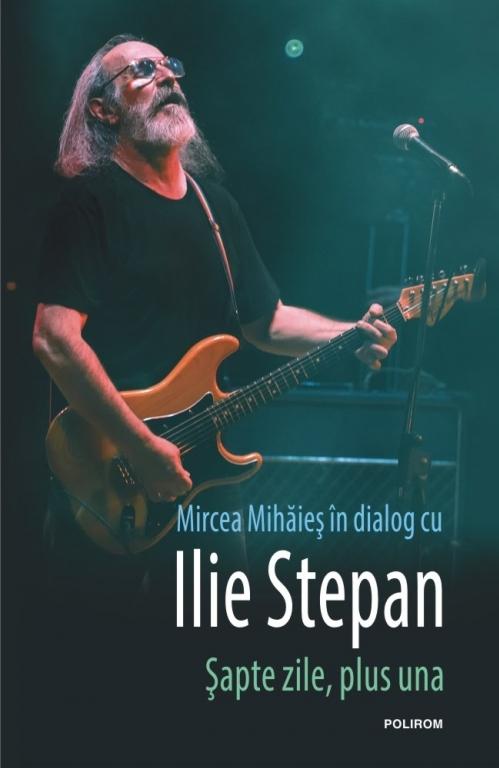 Şapte zile, plus una. Mircea Mihăieş în dialog cu Ilie Stepan