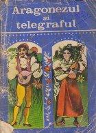 Aragonezul si telegraful - Anecdote populare spaniole