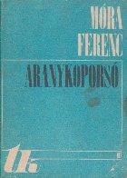 Aranykoporso, Volumele I si II (Sicriul de aur, Volumele I si II)