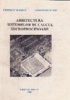 Arhitectura sistemelor de calcul. Microprocesoare