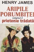 Aripile porumbitei, Volumul 2, Prietenie tradata