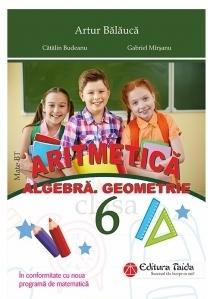 Aritmetica, Algebra, Geometrie pentru clasa a VI-a