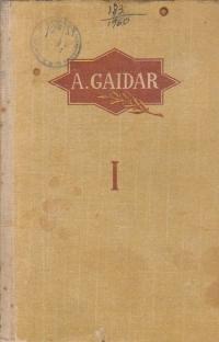 Arkadii Gaidar - Opere, I