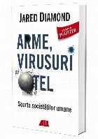 Arme, virusuri și oţel. Soarta societăților umane