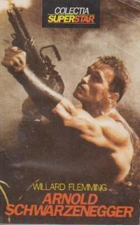 Arnold Schwarzenegger - Povestea unei vieti ca in povesti