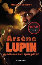Arsene Lupin, gentlemanul spargator