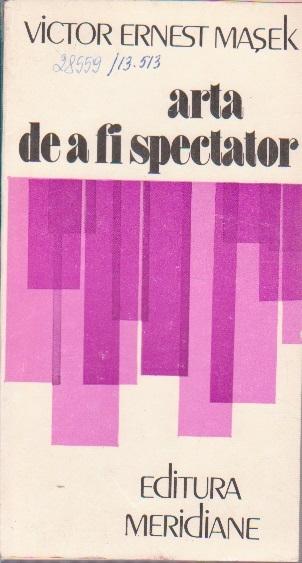 Arta de a fi Spectator