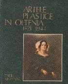 Artele Plastice in Oltenia 1821-1944
