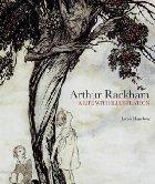 Arthur Rackham: Life with Illustration