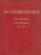 Articole si cuvintari (Iunie 1961-Decembrie 1962) - Gh. Gheorghiu-Dej