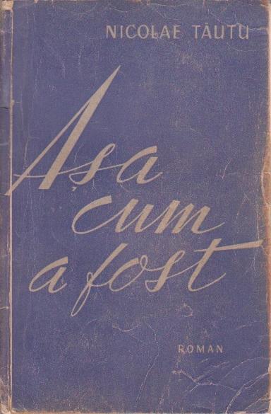 Asa cum a Fost (Cu dedicatia autorului)