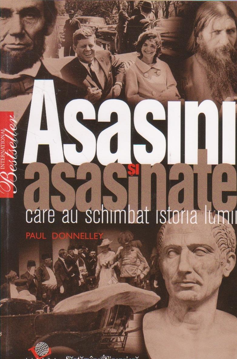 Asasini si asasinate care au schimbat istoria lumii (editie de lux)