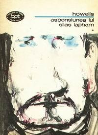 Ascensiunea lui Silas Lapham, volumele I si II