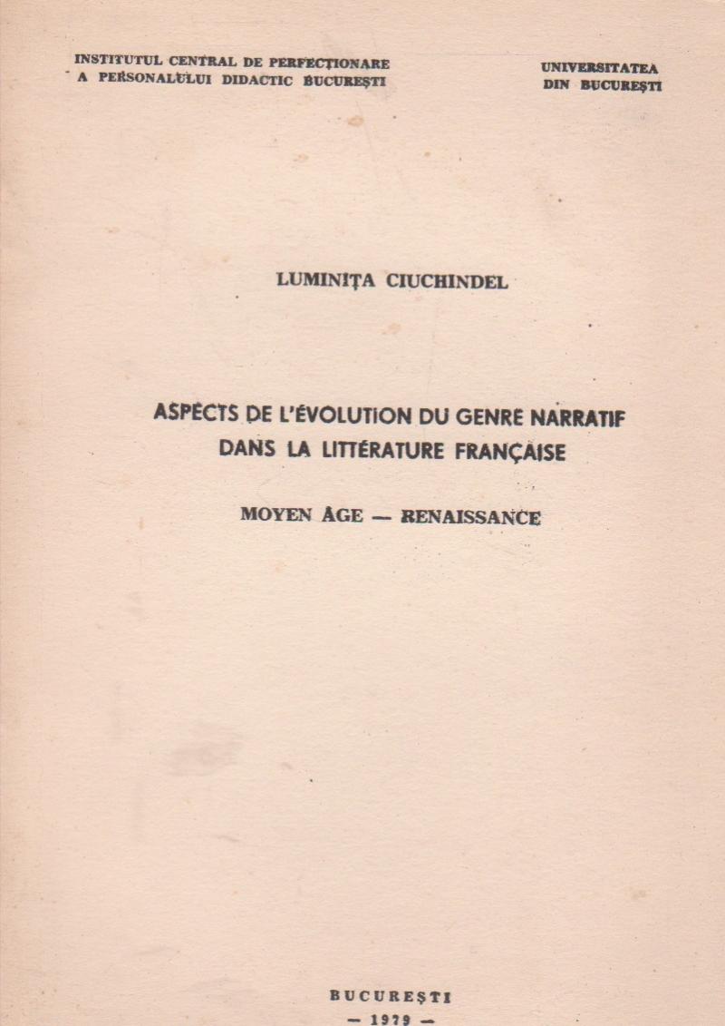 Aspects de l evolution du genre narratif dans la litterature francaise. Moyen Age - Renaissance