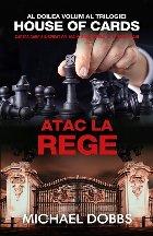 Atac la rege – vol.2 al trilogiei House of cards