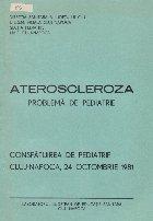 Ateroscleroza problema de pediatrie - Consfatuirea de pediatrie Cluj-Napoca, 24 Octombrie 1981