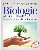 Atlas școlar de biologie. Funcțiile de nutriție în lumea vie