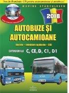 Autobuze si autocamioane 2018. Teorie si intrebari explicate (contine CD cu teorie, intrebari, simulare examen). Categoriile C,CE,D,C1,D1