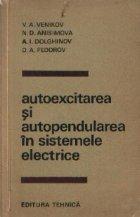 Autoexcitarea si autopendularea in sistemele electrice