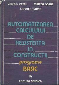 Automatizarea calculului de rezistenta in constructii - Programe BASIC