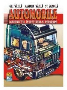 Automobile. Constructie, intretinere si reparare