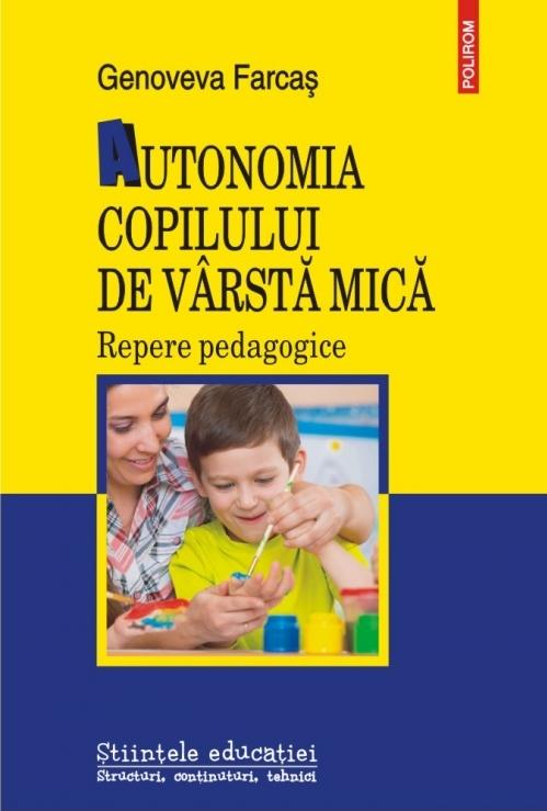 Autonomia copilului de vârstă mică. Repere pedagogice