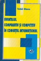 Avantajul comparativ si competitiv in comertul international
