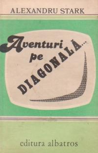 Aventuri pe diagonala...