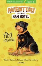Aventuri la Ham Hotel. Fido, fortosul