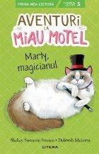 Aventuri la Miau Motel. Marty, magicianul