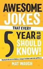 Awesome Jokes That Every 5 Year Old Should Know!