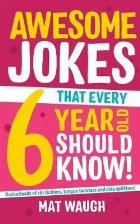 Awesome Jokes That Every 6 Year Old Should Know!