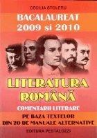 Bacalaureat 2009 si 2010 - Literatura Romana - Comentarii Literare - Pe Baza Textelor Din 20 De Manuale Alternative