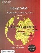 Bacalaureat 2020. Geografie (Romania, Europa, U.E.). Sinteze, teste, rezolvari (editie revizuita)