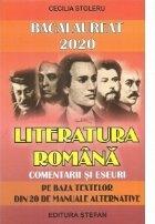 Bacalaureat 2020. Literatura romana, comentarii si eseuri (Pe baza textelor din 20 de manuale alternative)