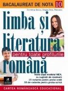 Bacalaureat de nota 10. Limba si literatura romana pentru toate profilurile