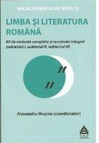 Bacalaureatul de nota 10. Limba si literatura romana. 60 de variante complete si rezolvate integral