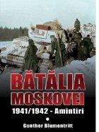 Batalia Moscovei, 1941/1942 - Amintiri
