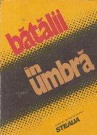 Batalii in umbra (Almanah Revista Steaua)