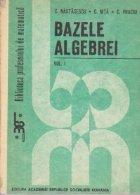 Bazele Algebrei, Volumul I