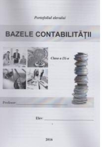 Bazele contabilitatii - Portofoliul elevului. Clasa a IX-a