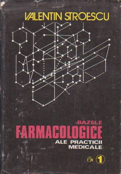 Bazele farmacologice ale practicii medicale, Volumul I