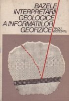 Bazele interpretarii geologice a informatiilor geofizice