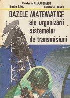Bazele matematice ale organizarii sistemelor de transmisiuni